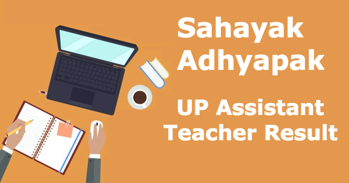 UP Assistant Teacher Result Out for 69000 Posts,  Check Now